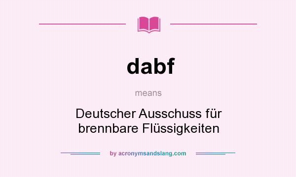 What does dabf mean? It stands for Deutscher Ausschuss für brennbare Flüssigkeiten