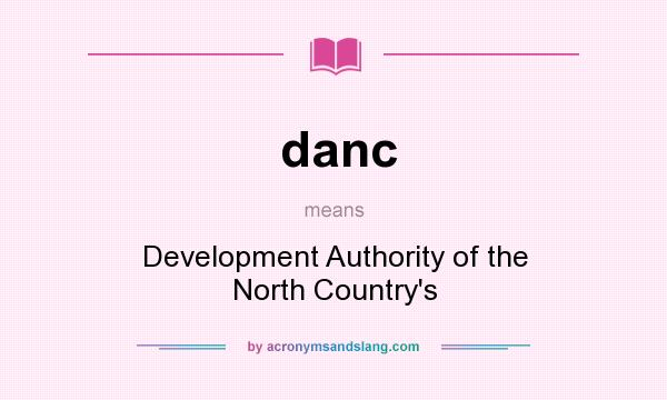 What does danc mean? It stands for Development Authority of the North Country`s