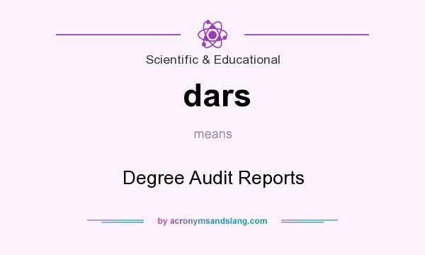 What does dars mean? It stands for Degree Audit Reports