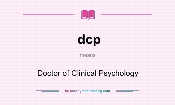 What does dcp mean? It stands for Doctor of Clinical Psychology