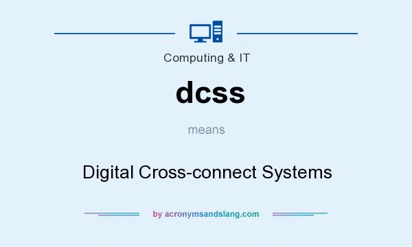 What does dcss mean? It stands for Digital Cross-connect Systems