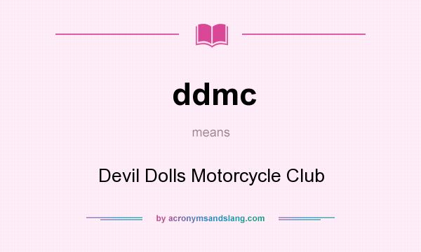What does ddmc mean? It stands for Devil Dolls Motorcycle Club