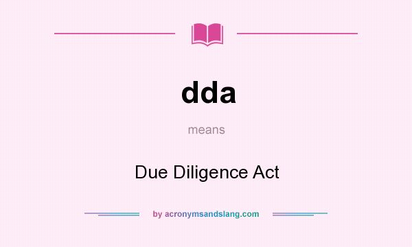 What does dda mean? It stands for Due Diligence Act