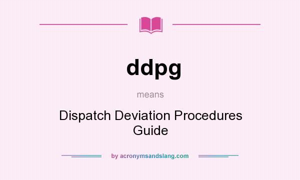 ddpg dispatch deviation procedures guide in undefined by rh acronymsandslang com