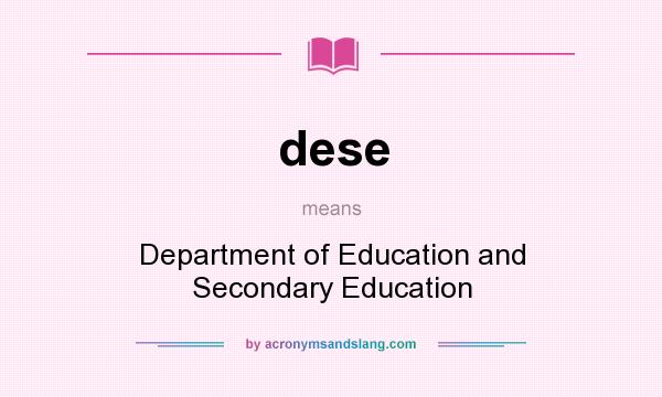 What does dese mean? It stands for Department of Education and Secondary Education