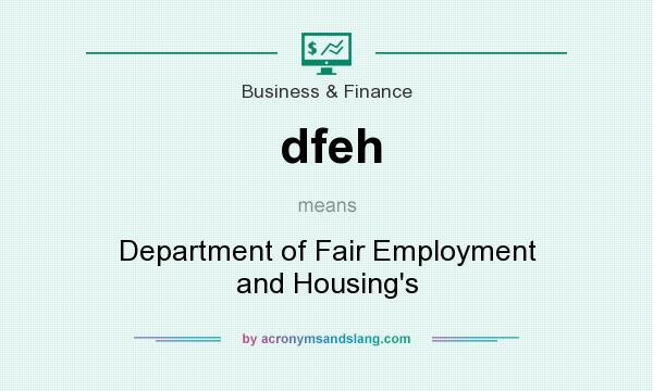 What does dfeh mean? It stands for Department of Fair Employment and Housing`s