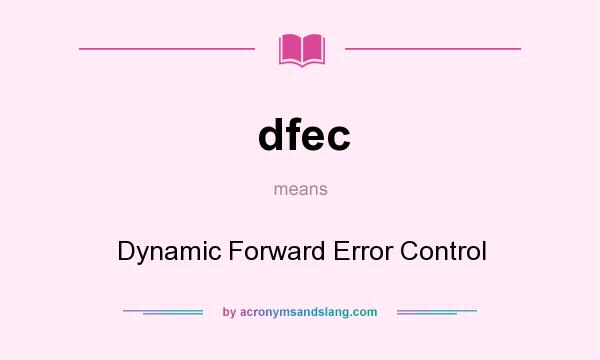 What does dfec mean? It stands for Dynamic Forward Error Control