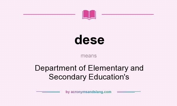 What does dese mean? It stands for Department of Elementary and Secondary Education`s