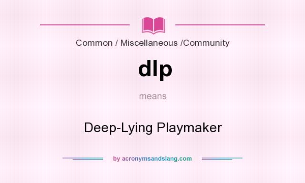 What does dlp mean? It stands for Deep-Lying Playmaker