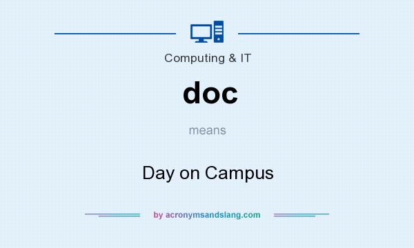 What does doc mean? It stands for Day on Campus