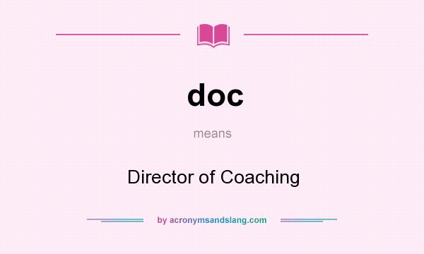 What does doc mean? It stands for Director of Coaching