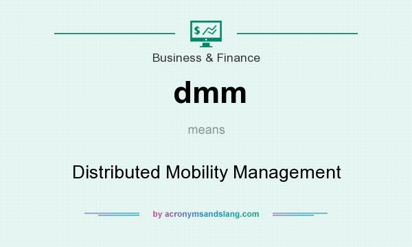What does dmm mean? It stands for Distributed Mobility Management