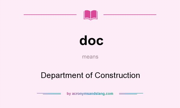 What does doc mean? It stands for Department of Construction