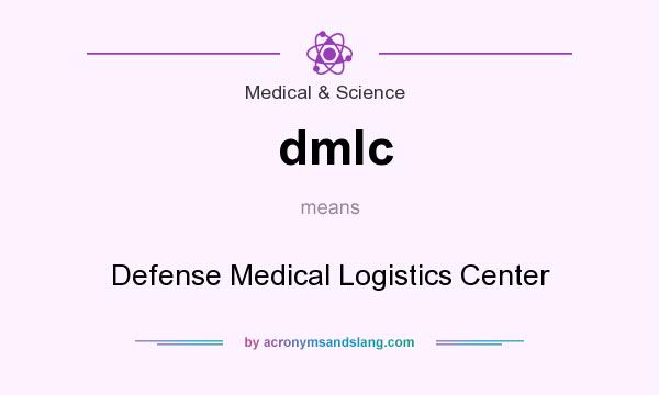 What does dmlc mean? It stands for Defense Medical Logistics Center