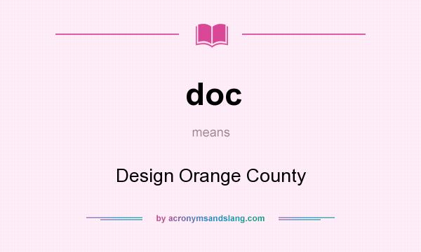 What does doc mean? It stands for Design Orange County