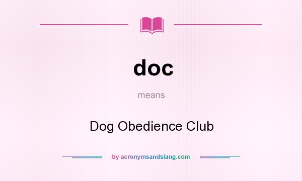 What does doc mean? It stands for Dog Obedience Club