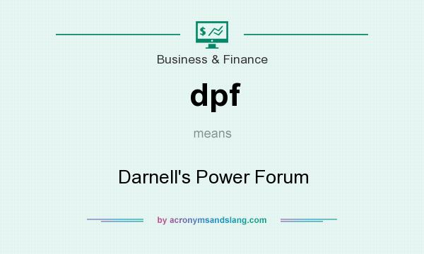 What does dpf mean? It stands for Darnell`s Power Forum