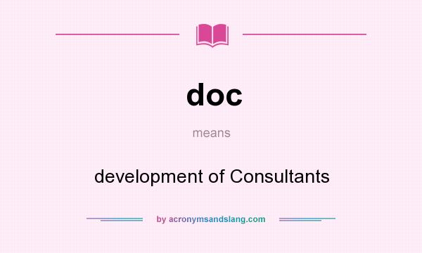 What does doc mean? It stands for development of Consultants