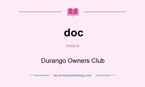 What does doc mean? It stands for Durango Owners Club