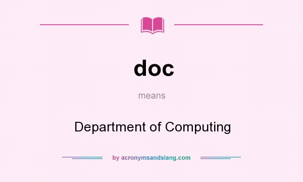 What does doc mean? It stands for Department of Computing