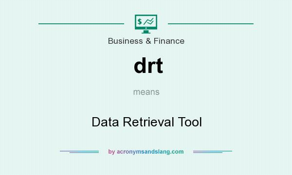 What does drt mean? It stands for Data Retrieval Tool