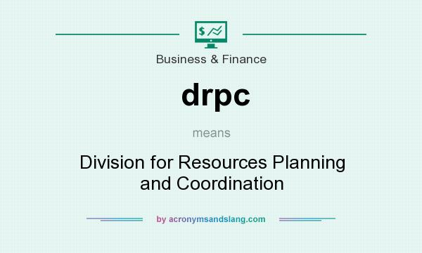 What does drpc mean? It stands for Division for Resources Planning and Coordination
