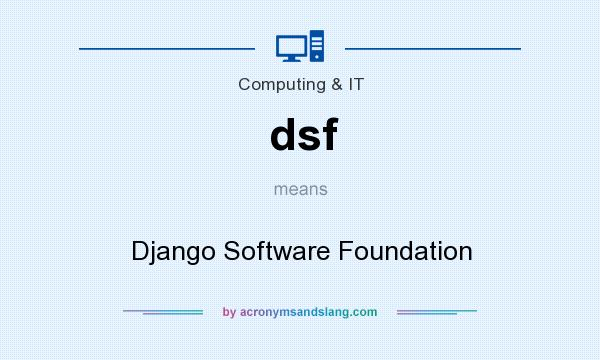 What does dsf mean? It stands for Django Software Foundation