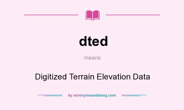 Dted Digitized Terrain Elevation Data In Undefined By - Terrain elevation data