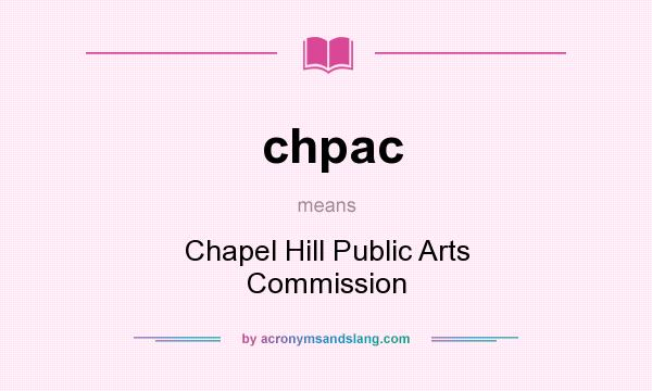 What does chpac mean? It stands for Chapel Hill Public Arts Commission