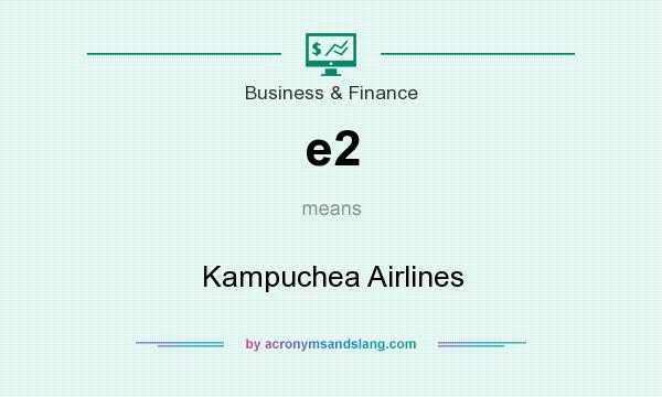 What does e2 mean? It stands for Kampuchea Airlines