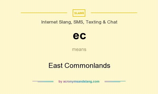What does ec mean? It stands for East Commonlands