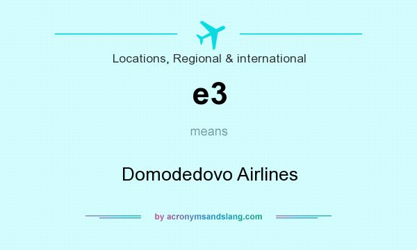 What does e3 mean? It stands for Domodedovo Airlines