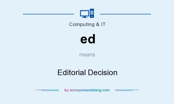 What does ed mean? It stands for Editorial Decision