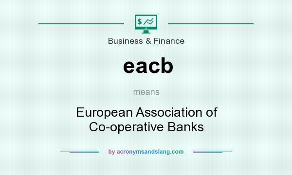 What does eacb mean? It stands for European Association of Co-operative Banks