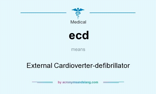 What does ecd mean? It stands for External Cardioverter-defibrillator