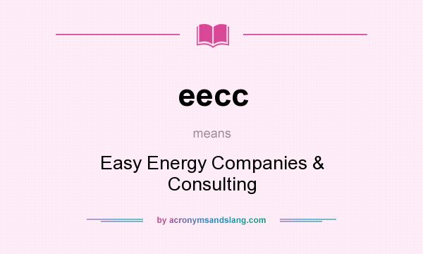 What does eecc mean? It stands for Easy Energy Companies & Consulting
