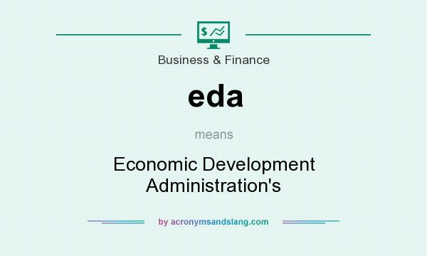 What does eda mean? It stands for Economic Development Administration`s