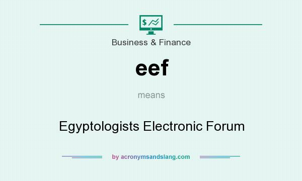 What does eef mean? It stands for Egyptologists Electronic Forum