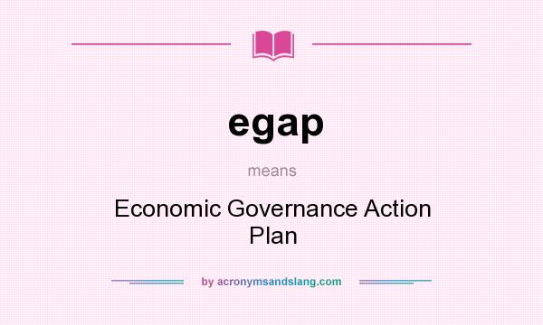 What does egap mean? It stands for Economic Governance Action Plan