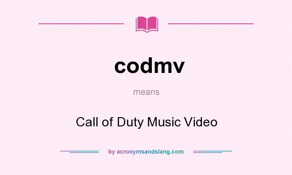 What does codmv mean? It stands for Call of Duty Music Video