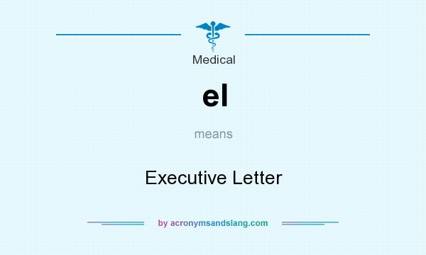 What does el mean? It stands for Executive Letter
