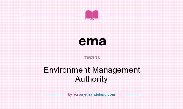 What does ema mean? It stands for Environment Management Authority