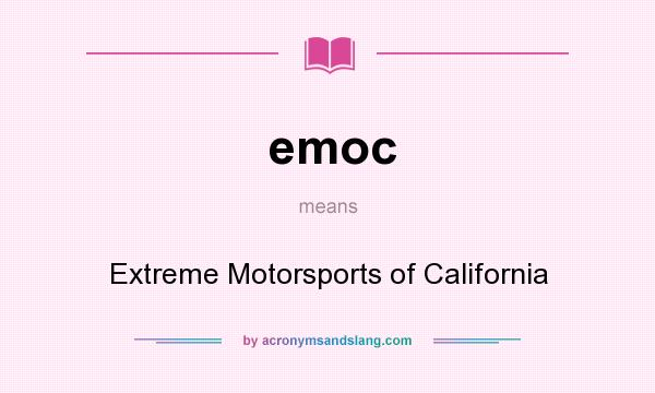 What does emoc mean? It stands for Extreme Motorsports of California