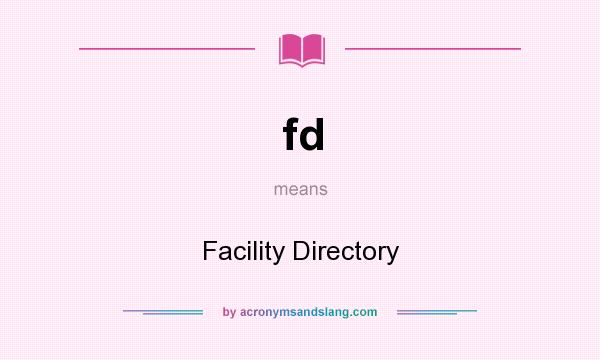 What does fd mean? It stands for Facility Directory