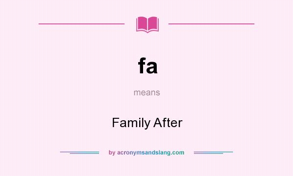 What does fa mean? It stands for Family After