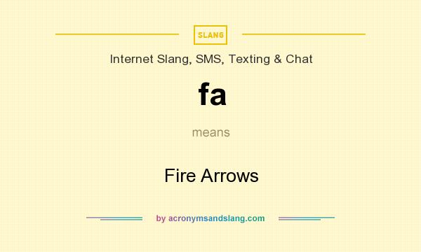 What does fa mean? It stands for Fire Arrows