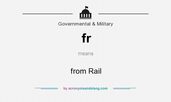 What does fr mean? It stands for from Rail