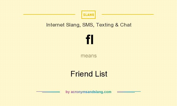 What does fl mean? It stands for Friend List