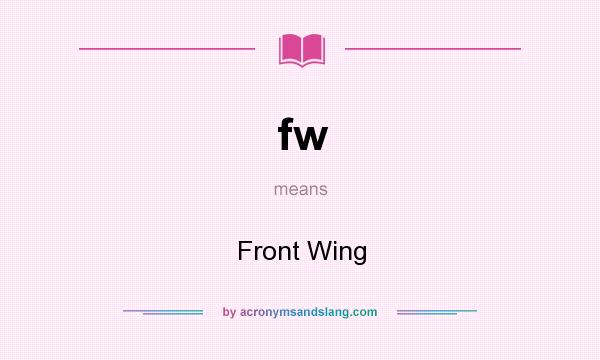 What does fw mean? It stands for Front Wing