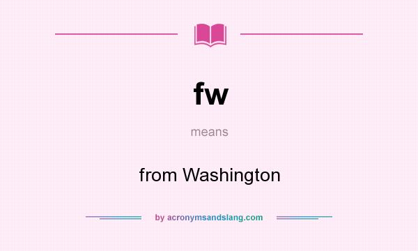 What does fw mean? It stands for from Washington